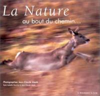 La nature su bout du chemin...
