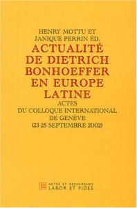 Actualité de Dietrich Bonhoeffer en Europe latine