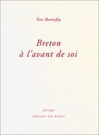 Breton à l'avant de soi