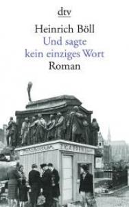 Und sagte kein einziges Wort : roman / Heinrich Böll