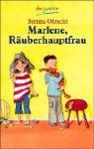 Marlene, Räuberhauptfrau