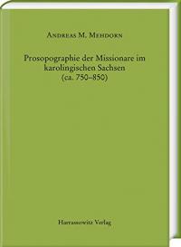 Prosopographie der Missionare im karolingischen Sachsen (ca. 750–850)
