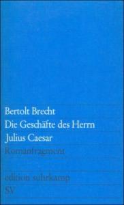 Die Geschafte des Herrn Julius Caesar