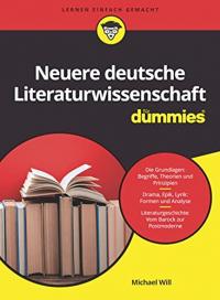 Neuere Deutsche Literaturwissenschaft für Dummies