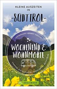 Wochenend und Wohnmobil - Kleine Auszeiten in Südtirol