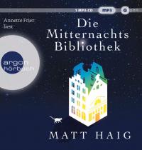Annette Frier liest Matt Haig, Die Mitternachtsbibliothek