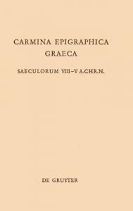 Carmina epigraphica graeca : CEG / edidit Petrus Allanus Hansen.  1 : Saeculorum 8.-5. a. Chr. n