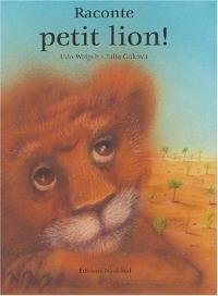 Raconte, petit lion!