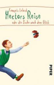 Hectors Reise oder die Suche nach dem Gluck