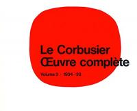 Oeuvre complete : \en 8 volumes! / Le Corbusier. 3: 1934-1938