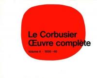 Oeuvre complete : \en 8 volumes! / Le Corbusier. 4: 1938-1946