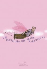 Die Befreiung des Herrn Kartuscke