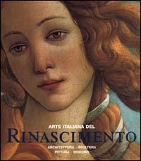 Arte Italiana del Rinascimento. Architettura - Scultura - Pittura - Disegno