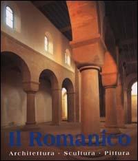 L' arte del Romanico architettura, scultura, pittura