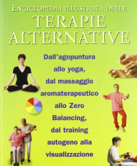 Enciclopedia illustrata delle terapie alternative