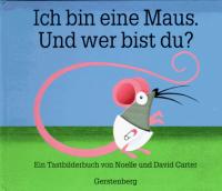 Ich bin eine Maus. Und wer bist du?
