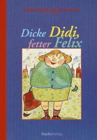 Dicke Didi, fetter Felix