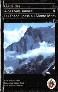 Guides des Alpes Valaisannes - Vol. 4 Du Theodulpass au Monte Moro