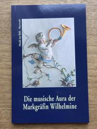 Die musische Aura der Markgräfin Wilhelmine