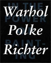 Warhol, Polke, Richter