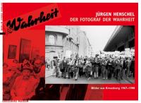 Jürgen Henschel - der Fotograf der Wahrheit