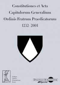 Constitutiones et acta capitolorum generalium ordinis fratrum praedicatorum