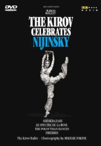 The Kirov celebrates Nijinsky / the Kirov ballet ; coreography by Mikhail Fokine