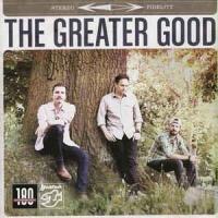 The Greater Good [Audioregistrazione]