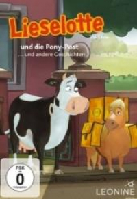 Lieselotte und die Pony- Post... und andere Geschichten