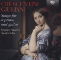 Songs for soprano and guitar / Crescentini, Giuliani ; Veronica Amarres, Sandro Volta