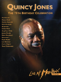 Quincy Jones [DVD] : the 75th birthday celebration : [live at Montreux 2008]. Disc 1