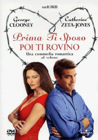 Prima ti sposo poi ti rovino [DVD] / un film by Joel e Ethan Coen ; music by Carter Burwell ; story by Robert Ramsey, Matthew Stone and John Romano ; screenplay by Robert Ramsey ... [et al.]