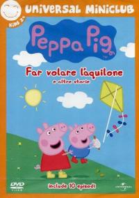 Peppa Pig. Far volare l'aquilone e altre storie [Videoregistrazione] / created by Mark Baker & Neville Astley