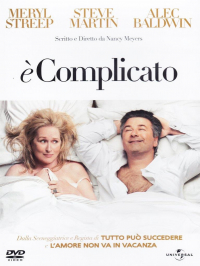 E' complicato [DVD] / written and directed by Nancy Meyers ; music by Hans Zimmer, Heitor Pereira