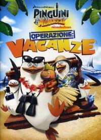 I pinguini di Madagascar. Operazione vacanze [Videoregistrazione]
