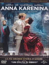 Anna Karenina / directed by Joe Wright ; music by Dario Marianelli ; based on the novel by Leo Tolstoy ; screenplay by Tom Stoppard