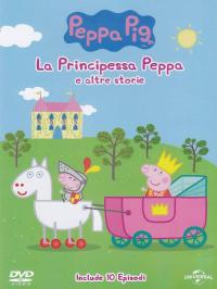 Peppa Pig. La principessa Peppa e altre storie