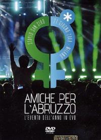 Amiche per l'Abruzzo [DVD] : l'evento dell'anno in DVD : Stadio San Siro, 21 giugno 2009, Milano. DVD 1