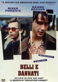 Belli e dannati [Videoregistrazione] / written and directed by Gus Van Sant