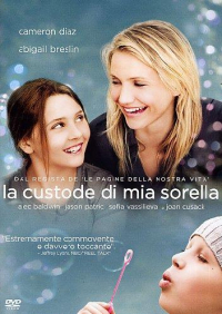 La custode di mia sorella [Videoregistrazione] / directed by Nick Cassavetes ; music by Aaron Zigman ; based on the novel by Jodi Picoult ; screenplay by Jeremy Leven and Nick Cassavetes
