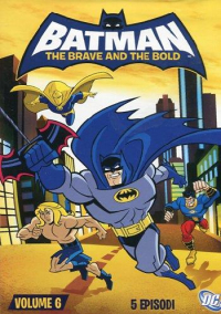Batman : the brave and the bold. Vol. 6
