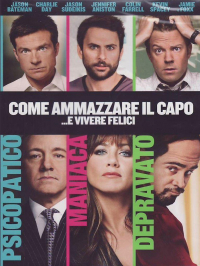 Come ammazzare il capo ... e vivere felici / directed by Seth Gordon ; music by Christopher Lennertz ; story by Michael Markowitz ; screenplay by Michael Markowitz and John Francis Daley & Jonathan Goldstein