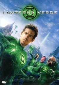Lanterna verde / directed by Martin Campbell ; music by James Newton Howard ; based upon  characters appearing in comic books published by Dc Comics ; screen story by Greg Berlanti & Michael Green ; screenplay by Greg Berlanti & Michael Green & Marc Guggenheim ... [et al.]