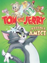 Tom and Jerry. Piccoli amici