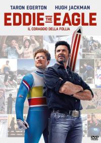 Eddie the Eagle [DVD] : il coraggio della follia / [con] Taron Egerton, Hugh Jackman ; [directed by Dexter Fletcher]