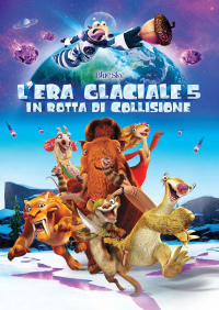 L'era glaciale [DVD]. 5, In rotta di collisione