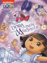 Dora l'esploratrice. Dora nel paese delle meraviglie [DVD]