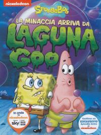 SpongeBob. La minaccia arriva da Laguna Goo