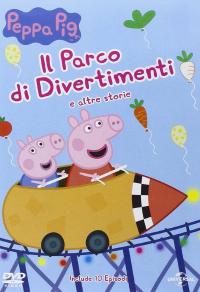 Peppa Pig. Il parco dei divertimenti e altre storie