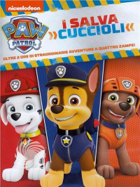 Paw Patrol. I salva cuccioli